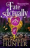 Fate Actually: A Paranormal Women's Fiction Novel (Moonstone Cove Book 2)