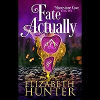 Fate Actually: A Paranormal Women's Fiction Novel (Moonstone Cove Book 2) (English Edition)