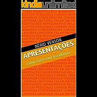 Apresentações: Como fazer com excelência