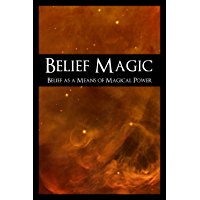Belief Magic - Belief as a means of Magical Power (A Book of Chaos Magic)