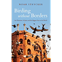 Birding Without Borders: An Obsession, A Quest, and the Biggest Year in the World (Diary of a Bookseller)