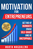 Motivation for Entrepreneurs: Get Rid of Burnouts, Erase Self-Doubt, and Be Unstoppable (Lifestyle Design Success Book 2) (English Edition)