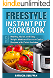 Freestyle  Instant Pot  Cookbook  - 2019 Edition  -: Healthy, Quick and Easy  Pressure Cooker  Weight Watchers Recipes - Points Included!