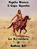 Aquila Bianca - Il Capo Apache (I Romanzi Western)