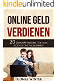 Online Geld verdienen: 20 Geschäftsideen für dein eigenes Online Business - Maximale Freiheit als Online-Entrepreneur (Geld verdienen, passives Einkommen, ... Blog schreiben, Online Geld verdienen)