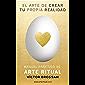 EL ARTE DE CREAR TU PROPIA REALIDAD: MANUAL PRÁCTICO DE ARTE RITUAL