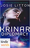 The Krinar Chronicles: Krinar Diplomacy (Kindle Worlds Novella)
