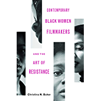 Contemporary Black Women Filmmakers and the Art of