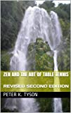 Zen and the Art of Table Tennis: REVISED SECOND EDITION (English Edition)