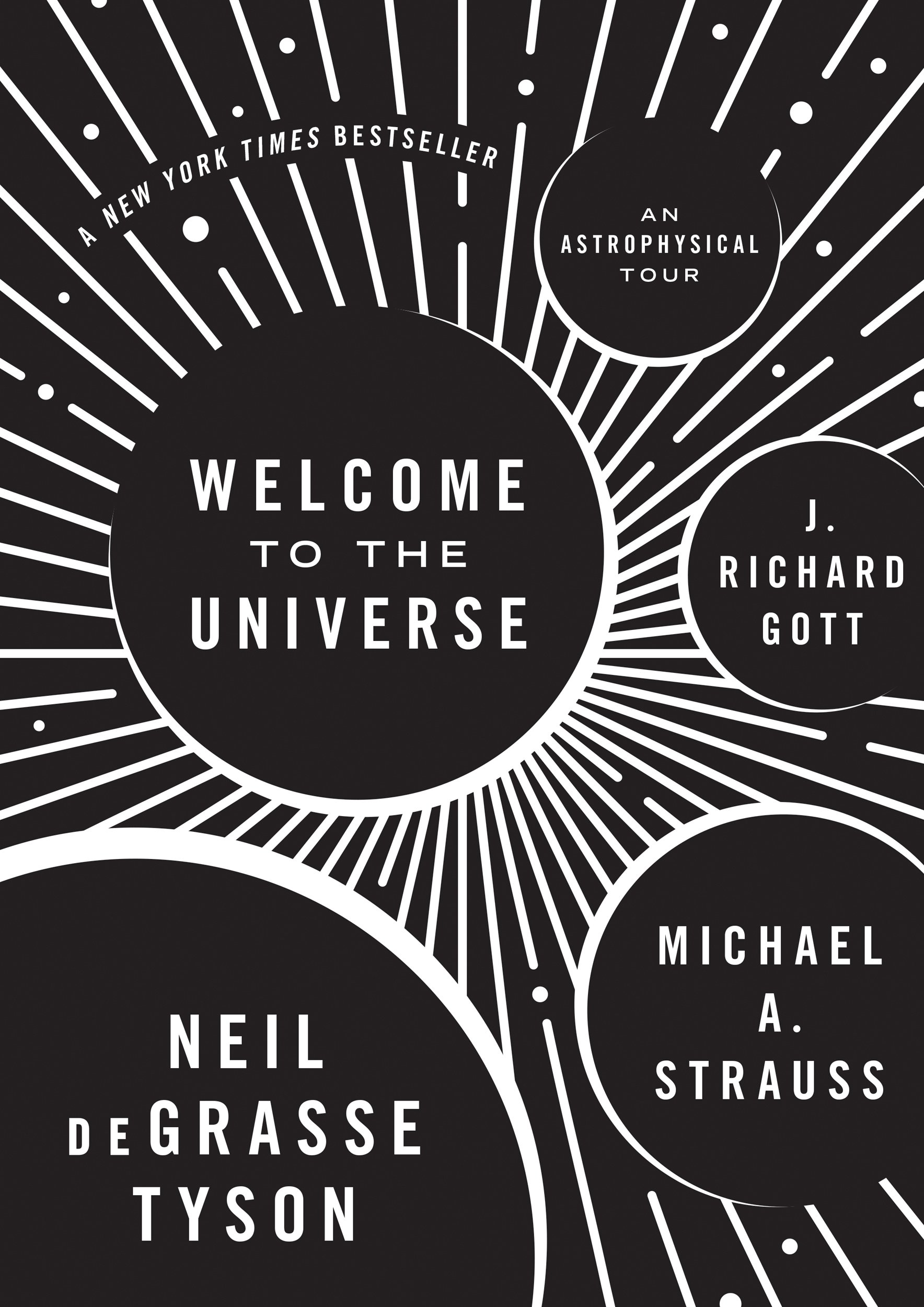 Welcome to The Universe by Neil deGrasse Tyson, Michael A. Strauss and J. Richard Gott