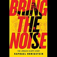 Bring the Noise: The Jürgen Klopp Story (English Edition)