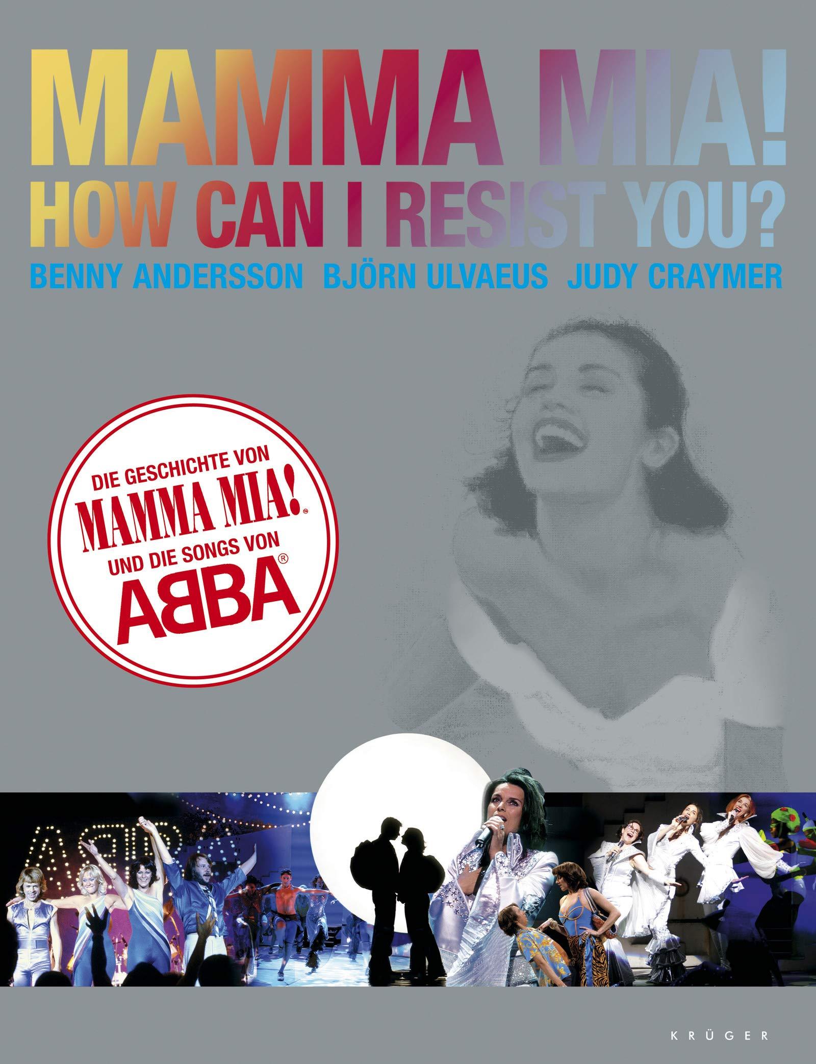 402b6cee042ca5 Mamma Mia! How can I resist you  Die Geschichte von Mamma Mia! und die  Songs von Abba  Amazon.de  Benny Andersson