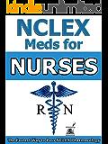 Top NCLEX Medications for Nurses RN: Sample Version