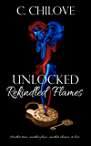 Unlocked: Rekindled Flames