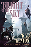 Bright of the Sky (The Entire and the Rose Book 1)