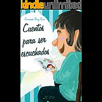 Cuentos para ser escuchados (Cuentos infantiles sobre familia
