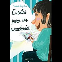 Cuentos para ser escuchados (Cuentos infantiles sobre familia, amistad, emociones, valores, aprendizaje, motivación y…