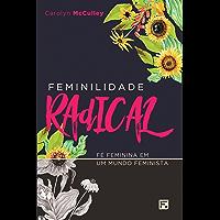 Feminilidade Radical: fé feminina em um mundo feminista
