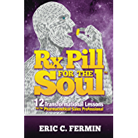 Prescription Pill for the Soul / Rx Pill for the Soul - Pharmaceutical Sales Representative Book for Medical Pharma Reps…