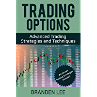 Trading Options: Advanced Trading Strategies and Techniques (40 Proven Trading Strategies Included) (English Edition)