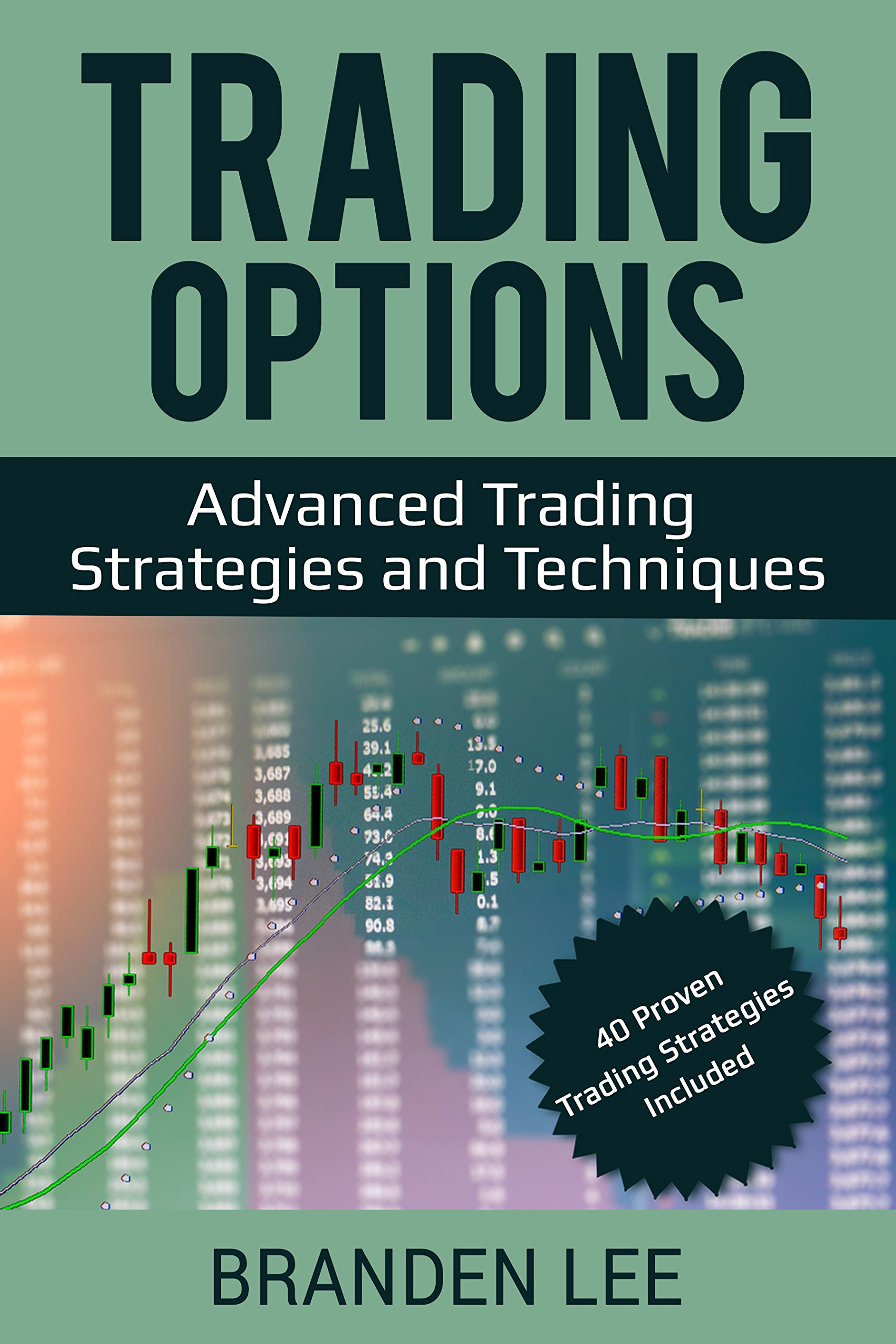Trading Options  Advanced Trading Strategies And Techniques  40 Proven Trading Strategies Included   English Edition