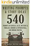 The Genre Writer's Book of Writing Prompts & Story Ideas: 540 Creative Writing Prompts in the Genres of Fantasy, Sci-Fi…