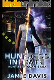 Huntress Initiate (Huntress Clan Saga Book 1)