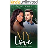 My Love: BWWM Bad Boy Second Chance Romance (The Love Again Series)