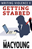 Writing Violence II: Getting Stabbed