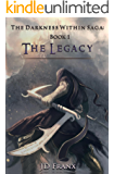 The Legacy (The Darkness Within Saga Book 1) (English Edition)