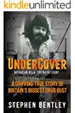 Undercover: Operation Julie - The Inside Story: A Gripping True Story of Britain's Biggest Drug Bust. True Crime.