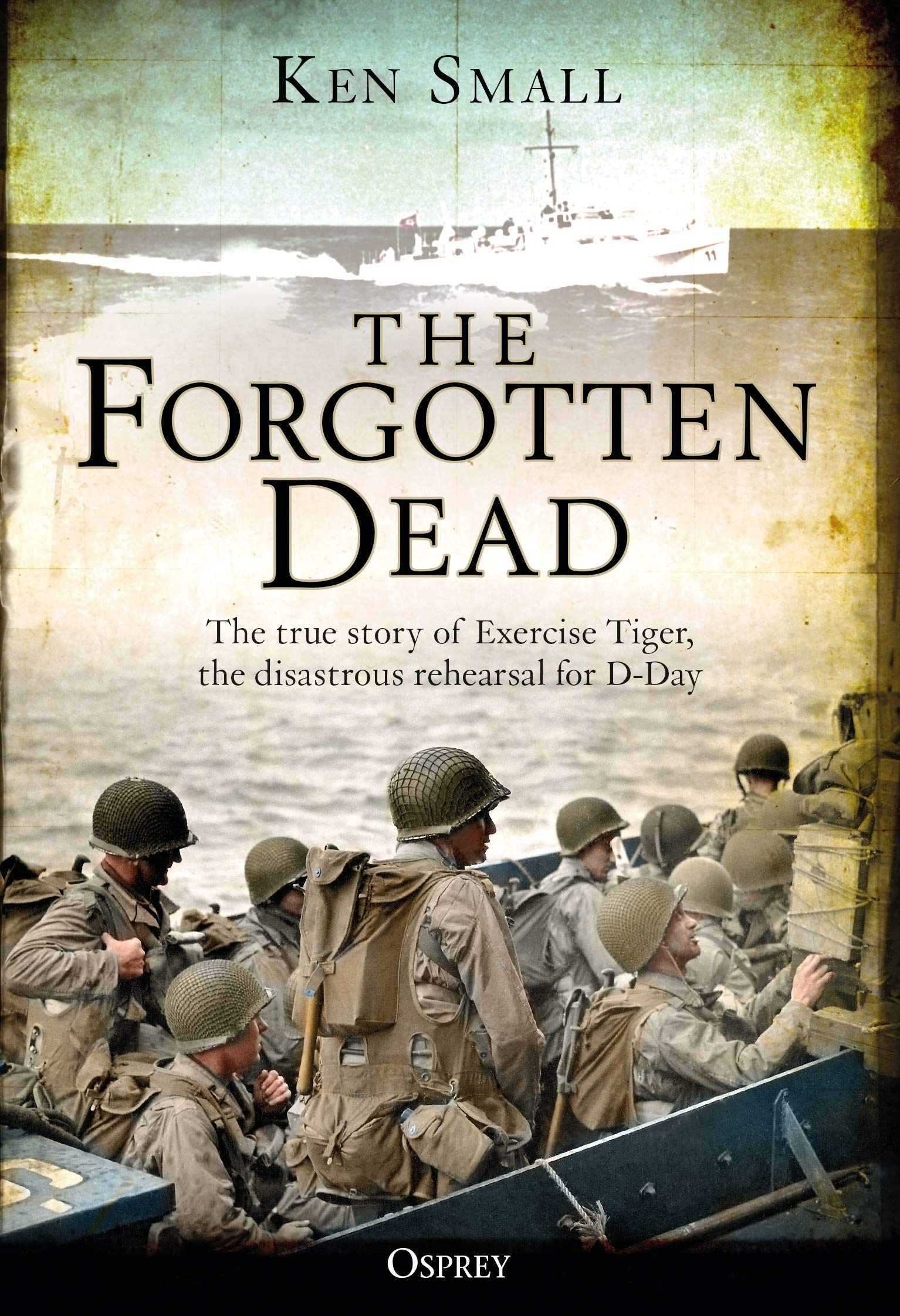 The Forgotten Dead: The true story of Exercise Tiger, the disastrous rehearsal for D-Day pdf epub