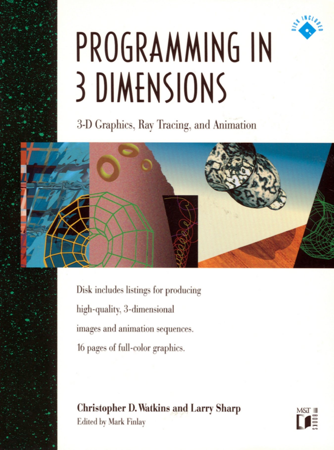 Programming in 3 dimensions 3 d graphics ray tracing and programming in 3 dimensions 3 d graphics ray tracing and animationbook and disk christopher d watkins larry sharp 9781558512207 amazon books magicingreecefo Choice Image