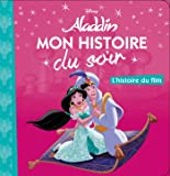 ALADDIN - Mon Histoire du Soir - L'histoire du film