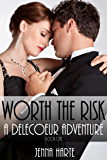 Worth the Risk: A Delecoeur Adventure