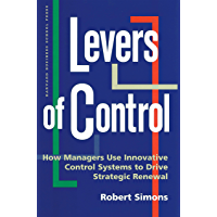 Levers of Control: How Managers Use Innovative Control Systems to Drive Strategic Renewal (English Edition)