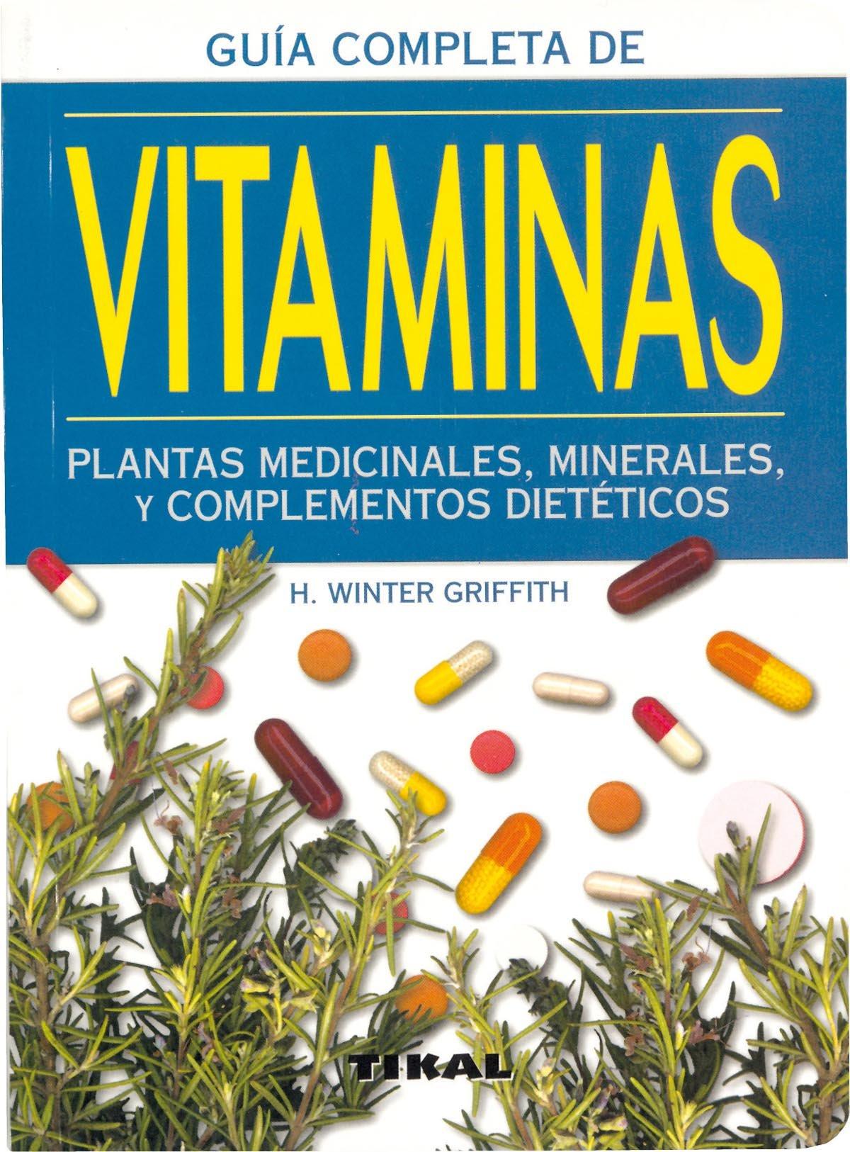 Guía completa de vitaminas: H Winter Griffith: 9788430595822: Amazon.com: Books