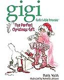 The Perfect Christmas Gift (Gigi God's Little Princess)
