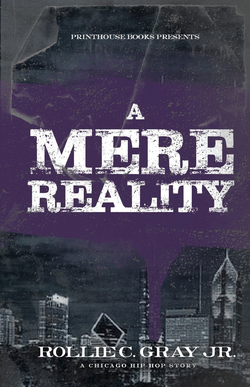 Download A Mere Reality: A Chicago Hip-Hop Story PDF
