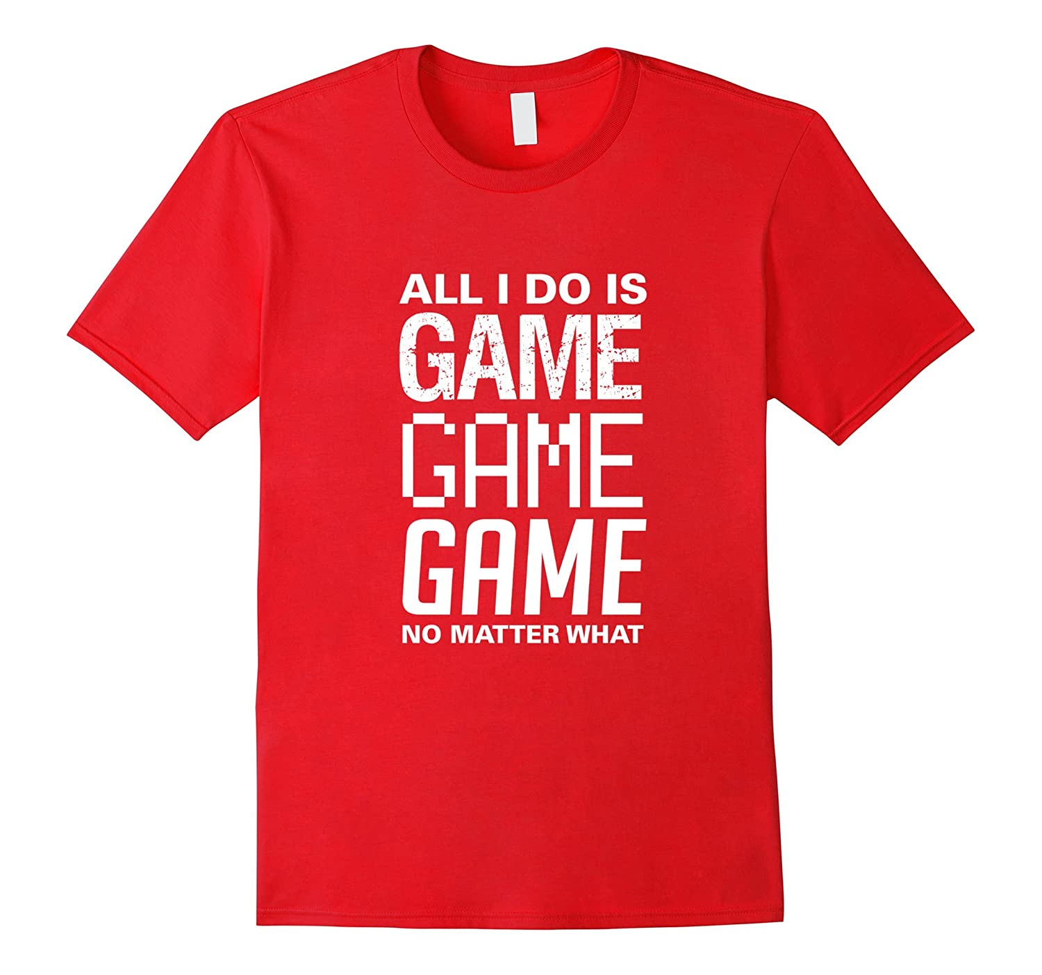All I Do Is Game Game Game Tshirt-TH