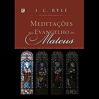 Meditações no Evangelho de Mateus (Meditações nos Evangelhos Livro 1)