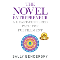 The Novel Entrepreneur: A Heart-Centered Path for Fulfillment