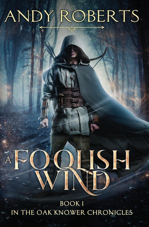 A Foolish Wind (The Oak Knower Chronicles) (Volume 1) PDF