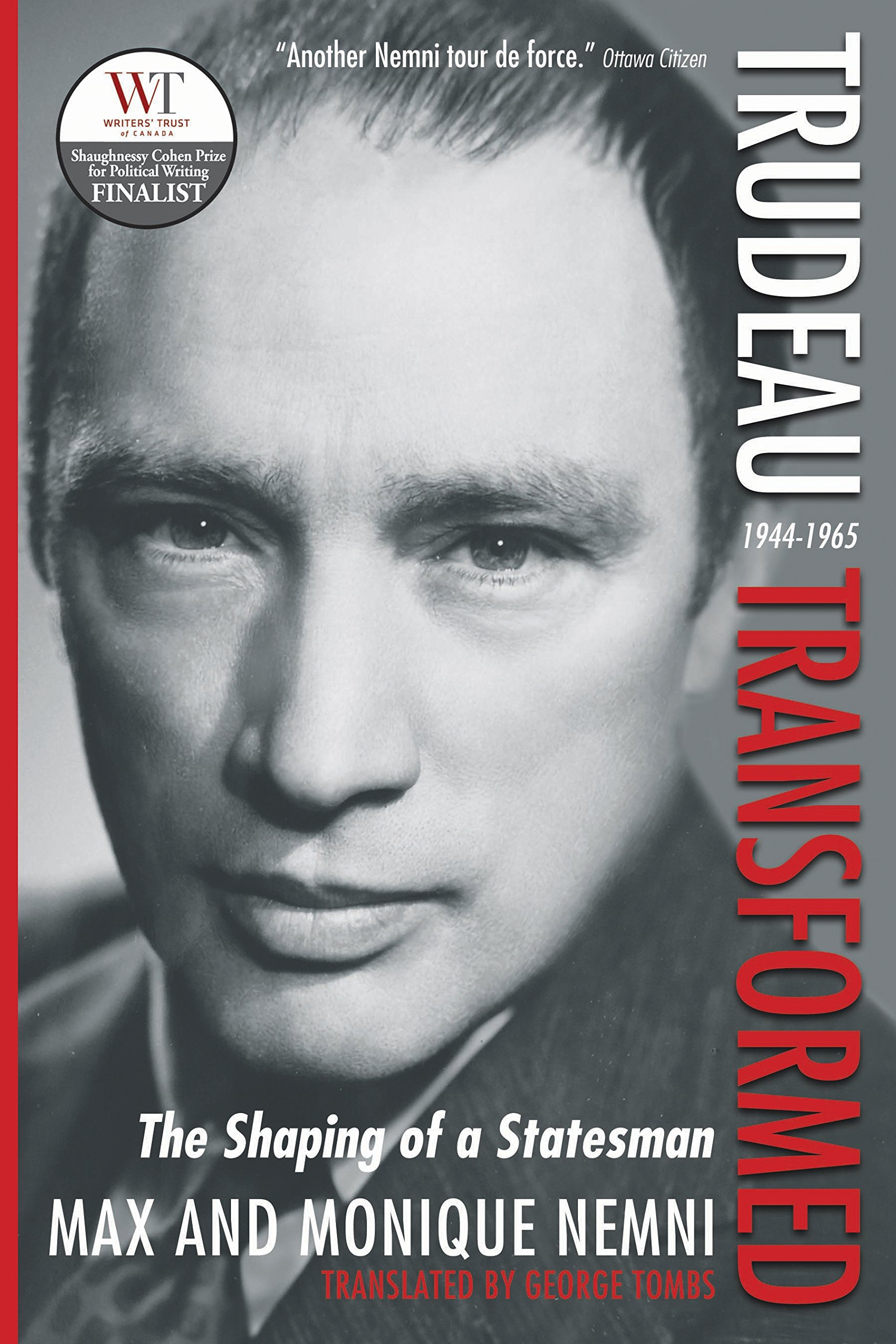 Trudeau Transformed: The Shaping of a Statesman 1944-1965