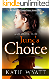 Mail Order Bride: June's Choice: Inspirational Historical Western (Pioneer Wilderness Romance series Book 3)