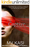 The Captive: A Passionate Love Story set in India
