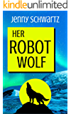 Her Robot Wolf (Shamans & Shifters Space Opera Book 1)