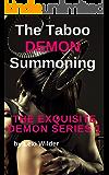 The Taboo Demon Summoning: (Demon Monster Bondage Paranormal Sex) (The Exquisite Demon Series Book 1)