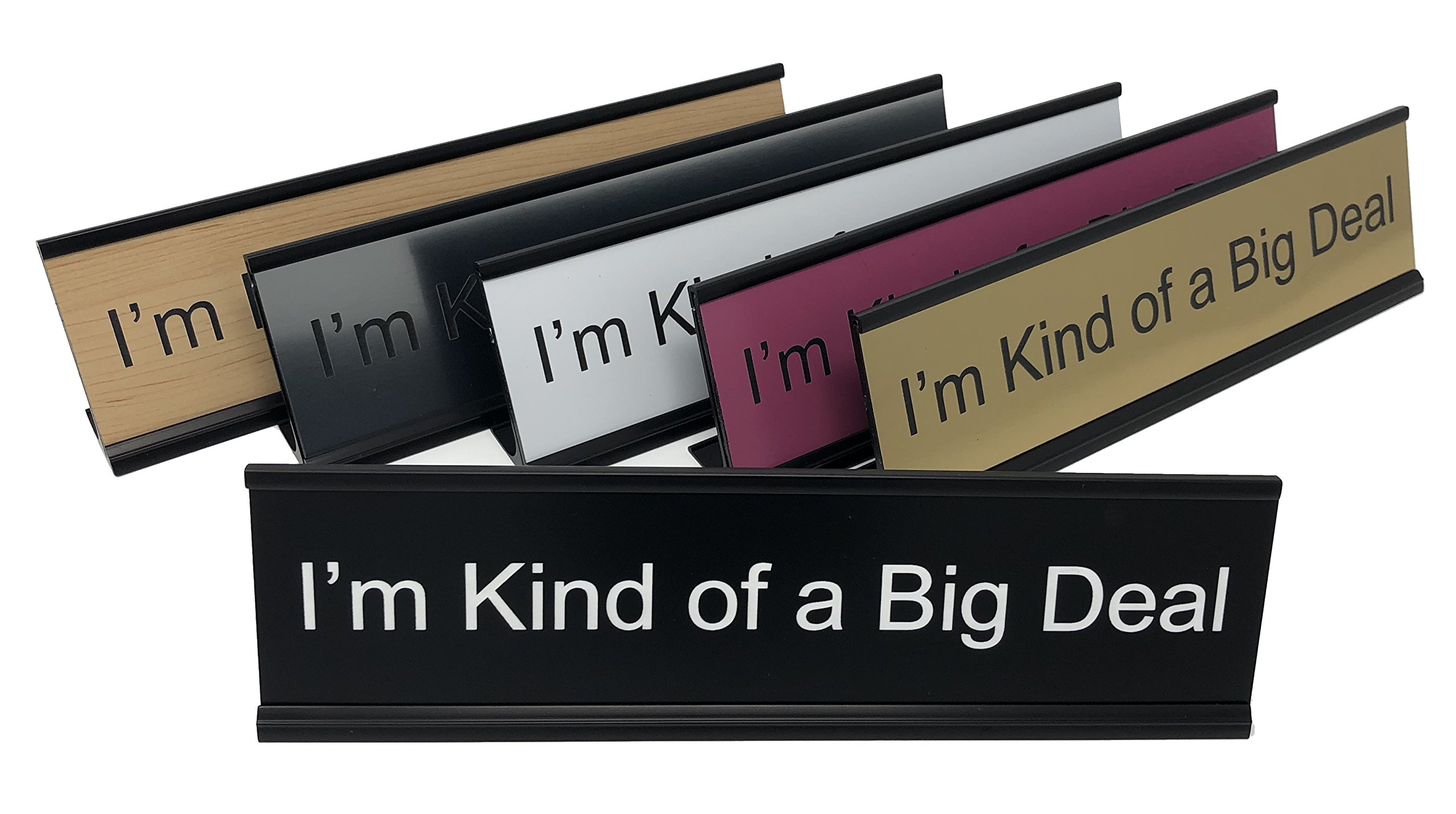 Lotsa Laughs Desk Plate by Griffco Supply - I'm Kind Of A Big Deal (Gold w/ black text)