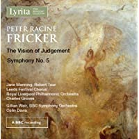 Peter Racine Fricker: The Vision of Judgement Op.29 and Symphony No.5 for organ and orchestra Op.74
